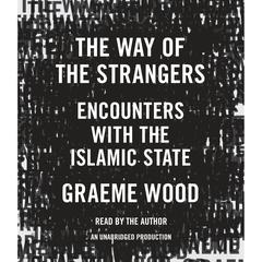 The Way of the Strangers by Graeme Wood audiobook