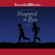 Wrapped in Rain by  Charles Martin audiobook