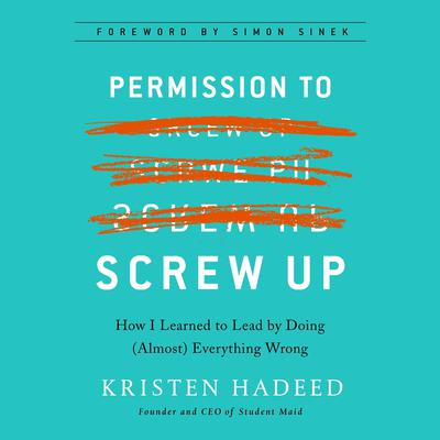 Permission to Screw Up by Kristen Hadeed audiobook