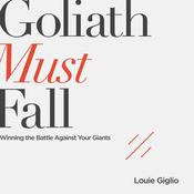 Goliath Must Fall by  Louie Giglio audiobook