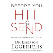 Before You Hit Send by  Dr. Emerson Eggerichs audiobook