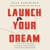 Launch Your Dream by  Dale Partridge audiobook