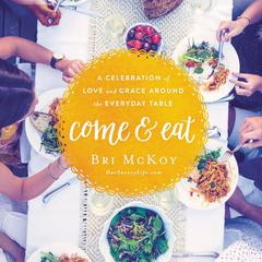 Come and Eat by Bri McKoy audiobook
