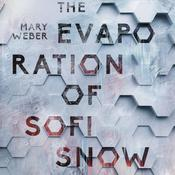 The Evaporation of Sofi Snow by  Mary Weber audiobook