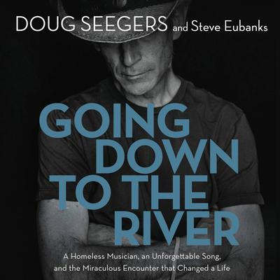 Going Down to The River by Doug Seegers audiobook