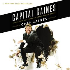 Capital Gaines by Chip Gaines, Mark Dagostino