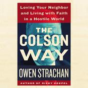The Colson Way by  Owen Strachan audiobook