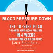 Blood Pressure Down by  Janet Bond Brill, PhD, RD, LDN audiobook