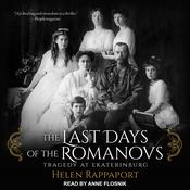 The Last Days of the Romanovs by  Helen Rappaport audiobook