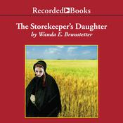 The Storekeeper's Daughter by  Wanda E. Brunstetter audiobook