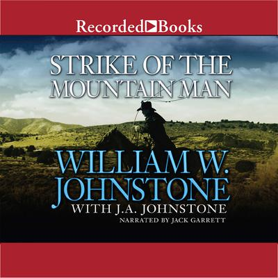 Strike of the Mountain Man by J. A. Johnstone audiobook