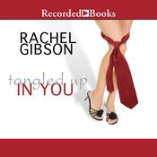 Tangled Up in You by  Rachel Gibson audiobook