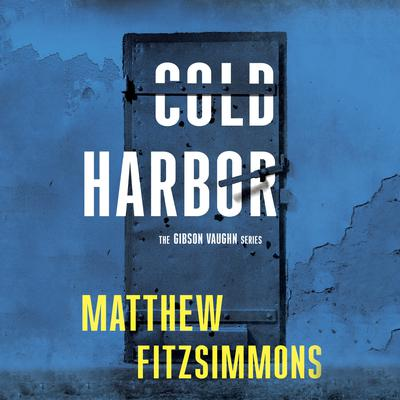 Cold Harbor by Matthew FitzSimmons audiobook