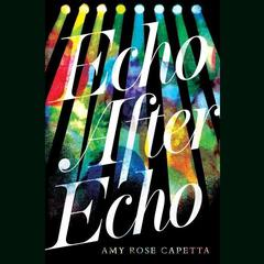 Echo after Echo by Amy Rose Capetta audiobook