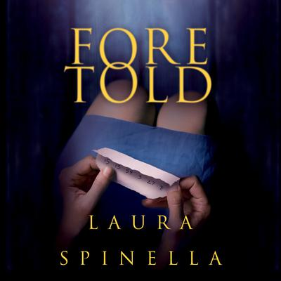 Foretold by Laura Spinella audiobook