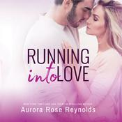 Running Into Love by  Aurora Rose Reynolds audiobook