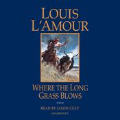 Where the Long Grass Blows by  Louis L'Amour audiobook