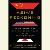 Asia's Reckoning by  Richard Mcgregor audiobook