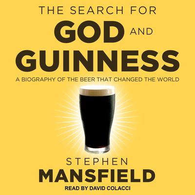 The Search for God and Guinness by Stephen Mansfield audiobook