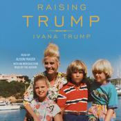 Raising Trump by  Ivana Trump audiobook