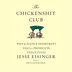 The Chickenshit Club by Jesse Eisinger audiobook