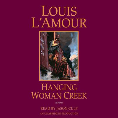 Hanging Woman Creek by Louis L'Amour audiobook