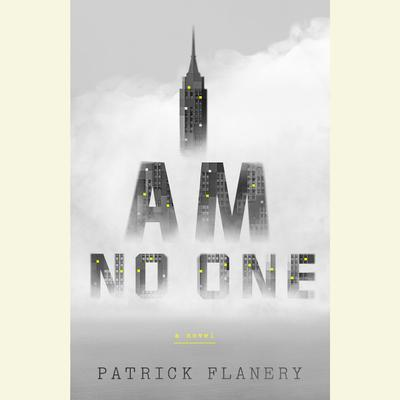 I Am No One by Patrick Flanery audiobook