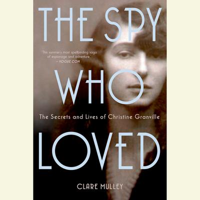The Spy Who Loved by Clare Mulley audiobook