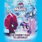 My Little Pony: The Movie: The Stormy Road to Canterlot by  Sadie Chesterfield audiobook