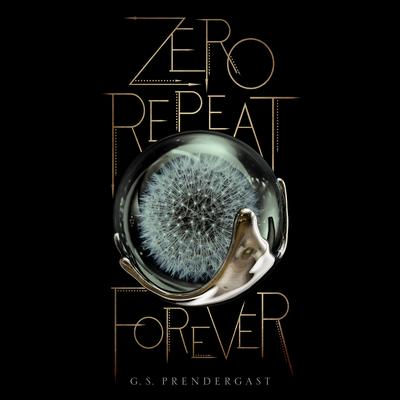 Zero Repeat Forever by G. S. Prendergast audiobook