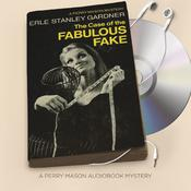 The Case of the Fabulous Fake by  Erle Stanley Gardner audiobook