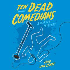 Ten Dead Comedians by Fred Van Lente audiobook