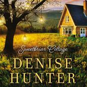 Sweetbriar Cottage by  Denise Hunter audiobook