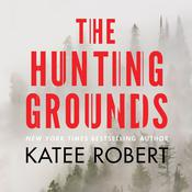 The Hunting Grounds by  Katee Robert audiobook