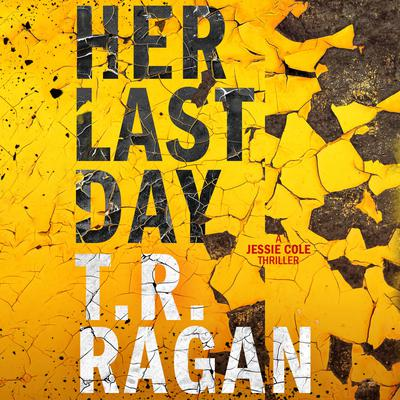 Her Last Day by T. R. Ragan audiobook