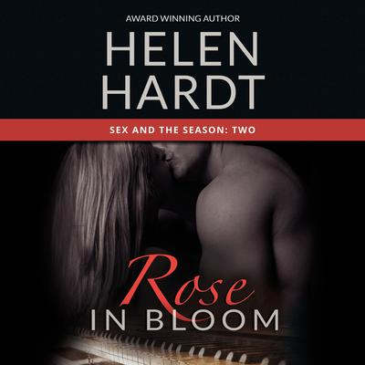 Rose in Bloom by Helen Hardt audiobook