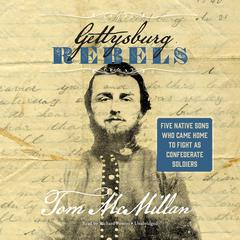 Gettysburg Rebels  by Tom McMillan audiobook