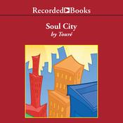 Soul City by  Touré audiobook