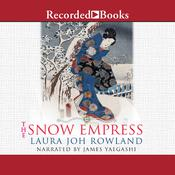 The Snow Empress by  Laura Joh Rowland audiobook