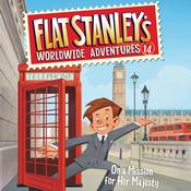 Flat Stanley's Worldwide Adventures #14: On a Mission for Her Majesty by  Jeff Brown audiobook