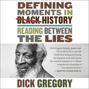Defining Moments in Black History by  Dick Gregory audiobook