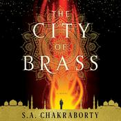 The City of Brass by  S. A. Chakraborty audiobook