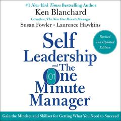 Self Leadership and the One Minute Manager, Revised and Updated Edition
