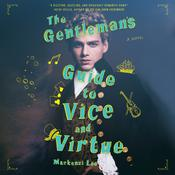 The Gentleman's Guide to Vice and Virtue by  Mackenzi Lee audiobook