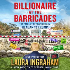 Billionaire at the Barricades by Laura Ingraham audiobook