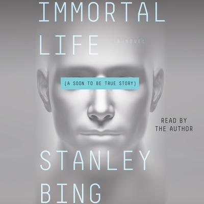 Immortal Life by Stanley Bing audiobook