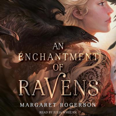 An Enchantment of Ravens by Margaret Rogerson audiobook