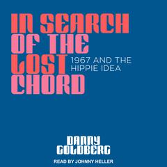 In Search of the Lost Chord by Danny Goldberg audiobook