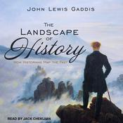 The Landscape of History by  John Lewis Gaddis audiobook