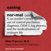 Saving Normal by  Allen Frances MD audiobook